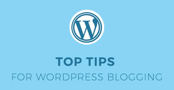 Tips for WordPress blogging