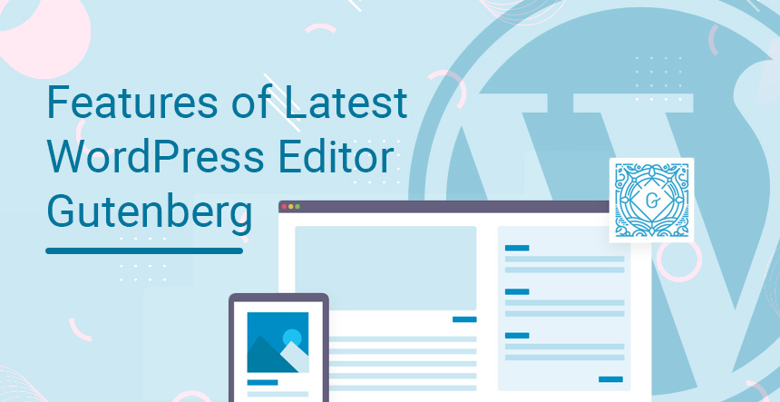 Features Gutenberg WordPress Editor