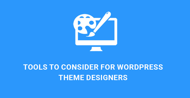 web design tools consider WordPress theme designers