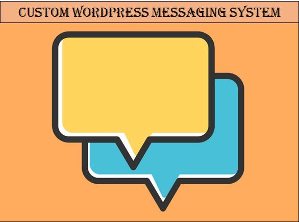custom wordpress messaging system