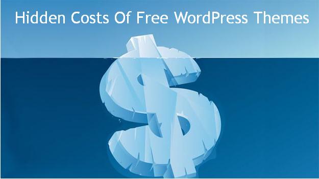 hidden costs of free wordpress theme
