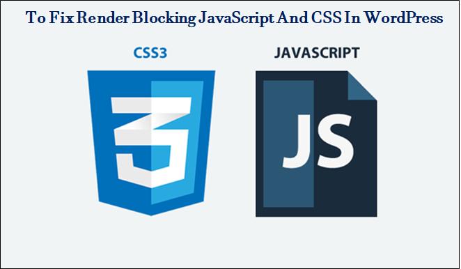 fix render blocking Javascript and CSS in WordPress