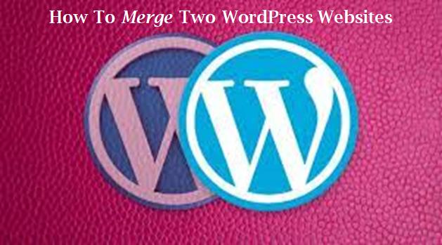 merge two websites one WordPress